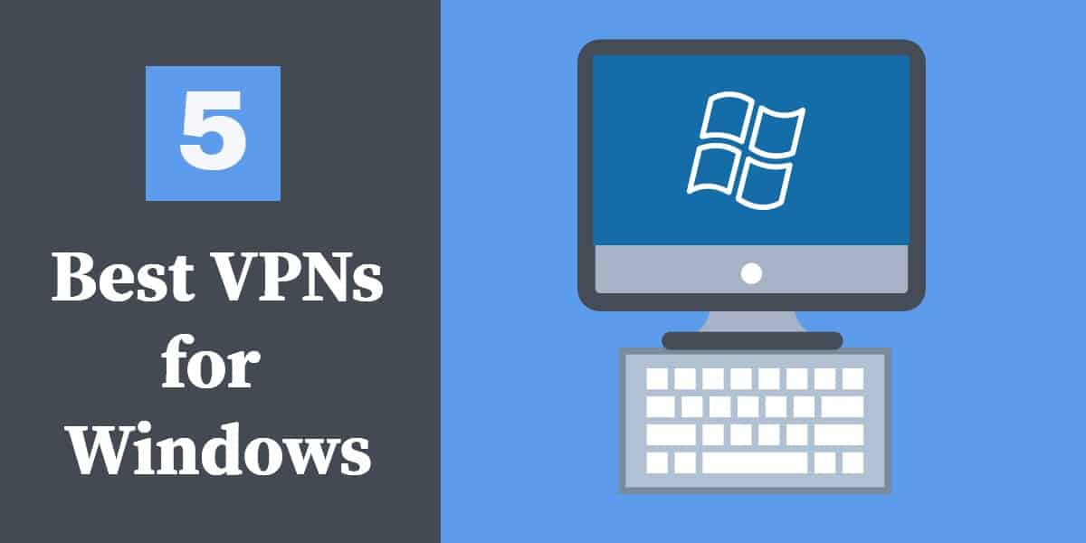 5 najboljih VPN-ova za Windows