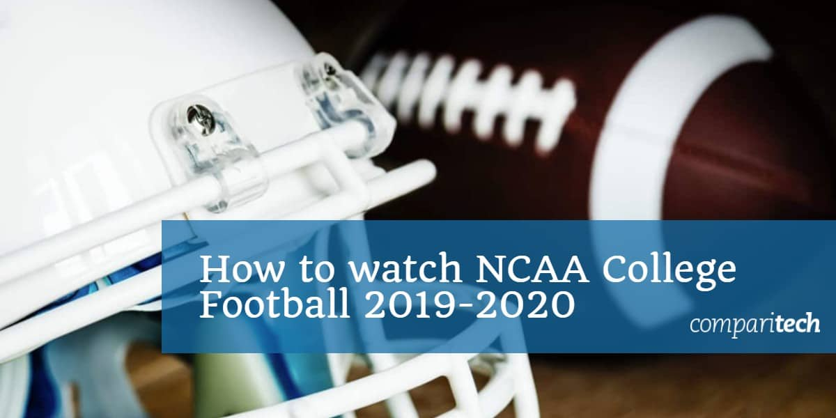 Как да гледате NCAA College Football 2019-2020
