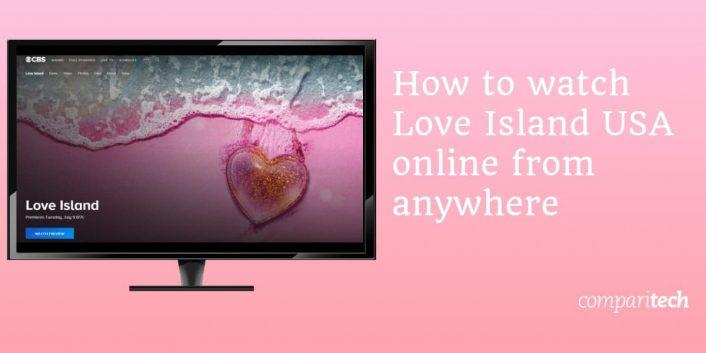 Kako gledati Love Island USA putem Interneta s bilo kojeg mjesta