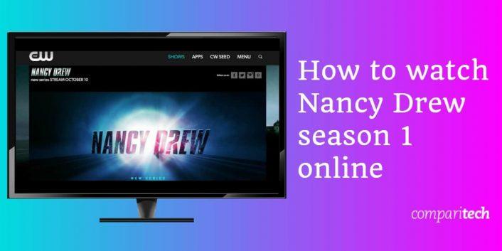 Kako gledati Nancy Drew sezonu 1 online iz bilo kojeg mjesta (besplatno!)